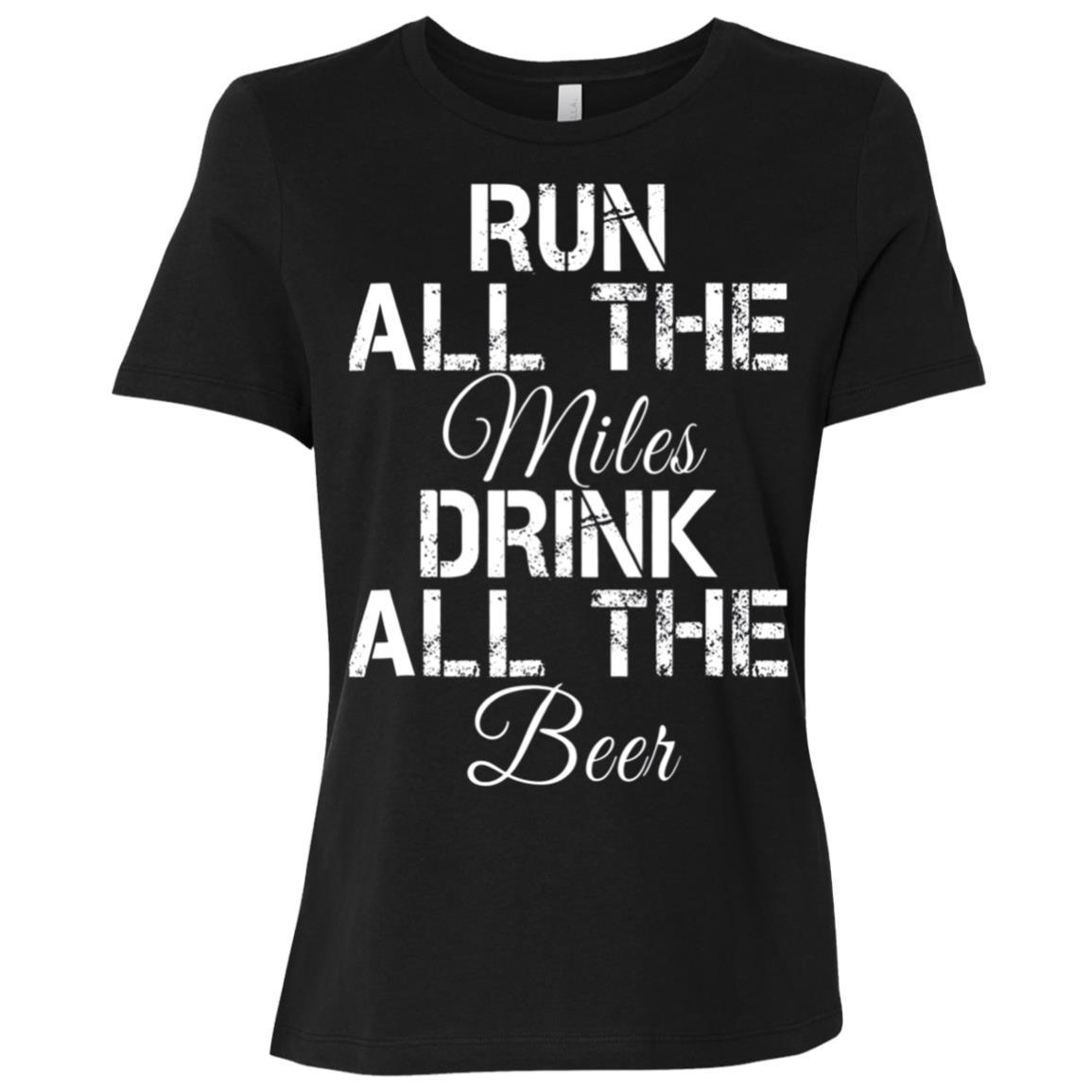 Run All The Miles Drink All The Beer Running Women Short Sleeve T-Shirt