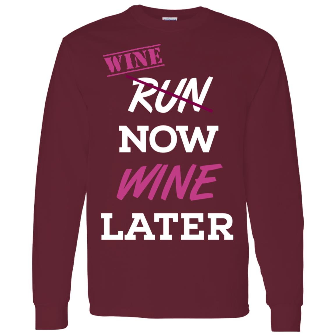 Run Crossed Out Wine Now Wine Later Fun Men Long Sleeve T-Shirt