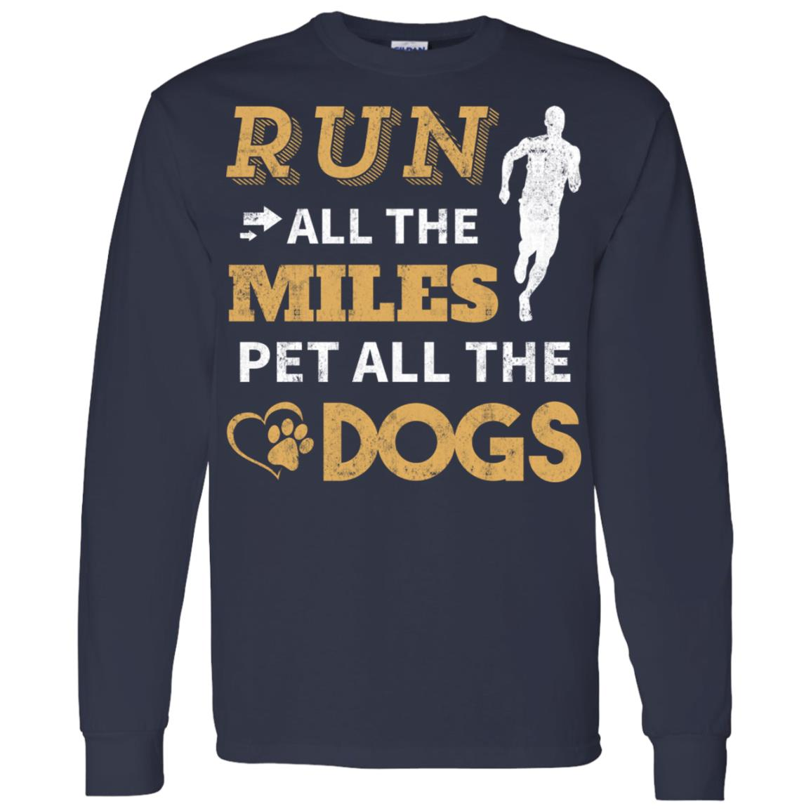 Run All The Miles Pet All The Dogs Men Long Sleeve T-Shirt