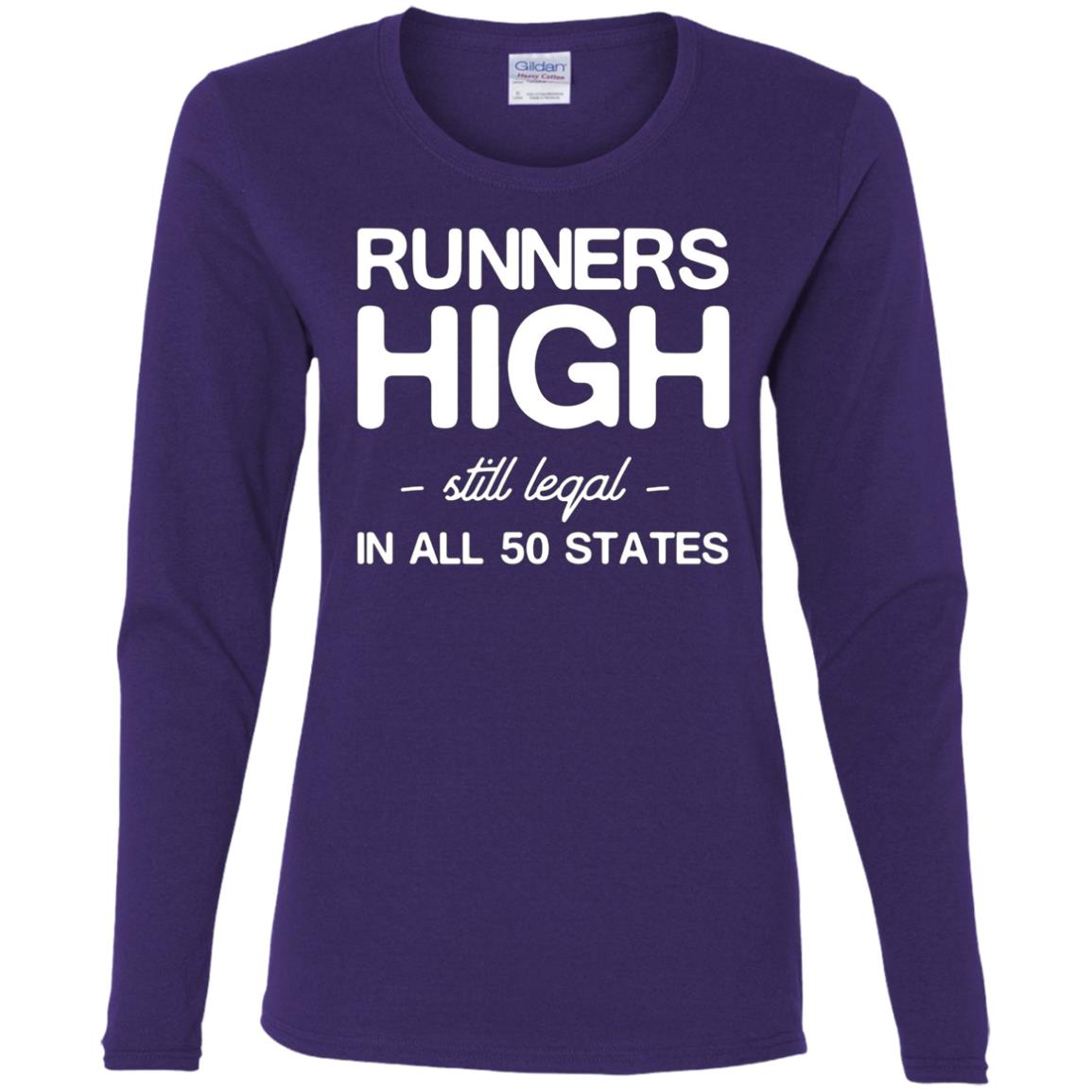 Runners high still legal in all 50 states Women Long Sleeve T-Shirt