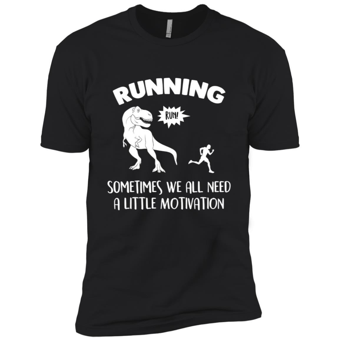 Running Sometimes We All Need a Little Motivation -1 Men Short Sleeve T-Shirt