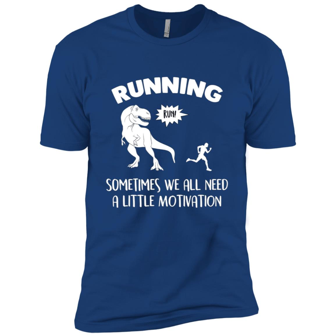Running Sometimes We All Need a Little Motivation -1 Men Short Sleeve T-Shirt