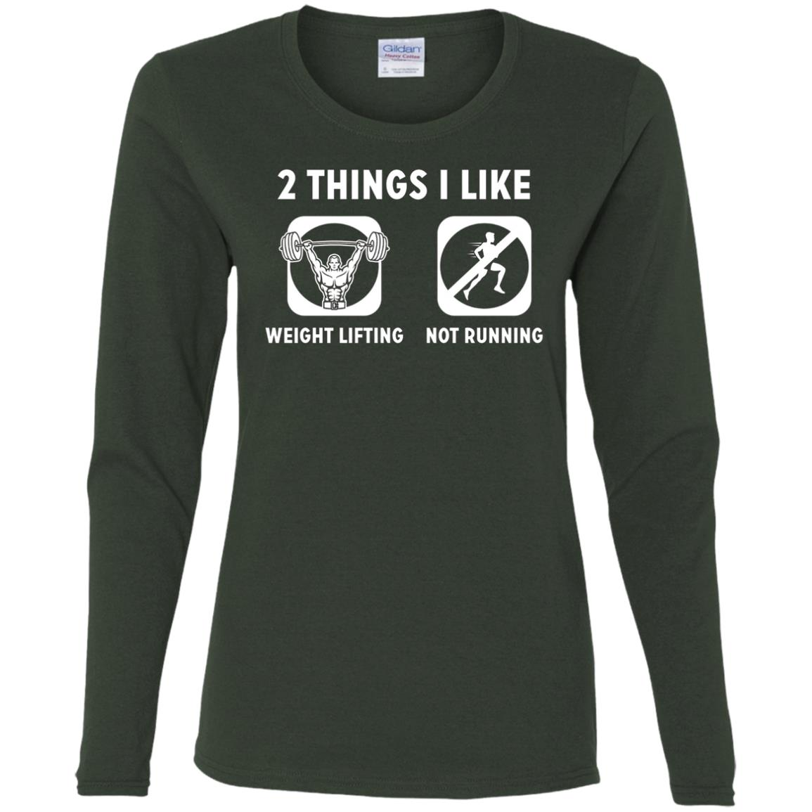 2 Things I Like Weight Lifting Not Running Women Long Sleeve T-Shirt