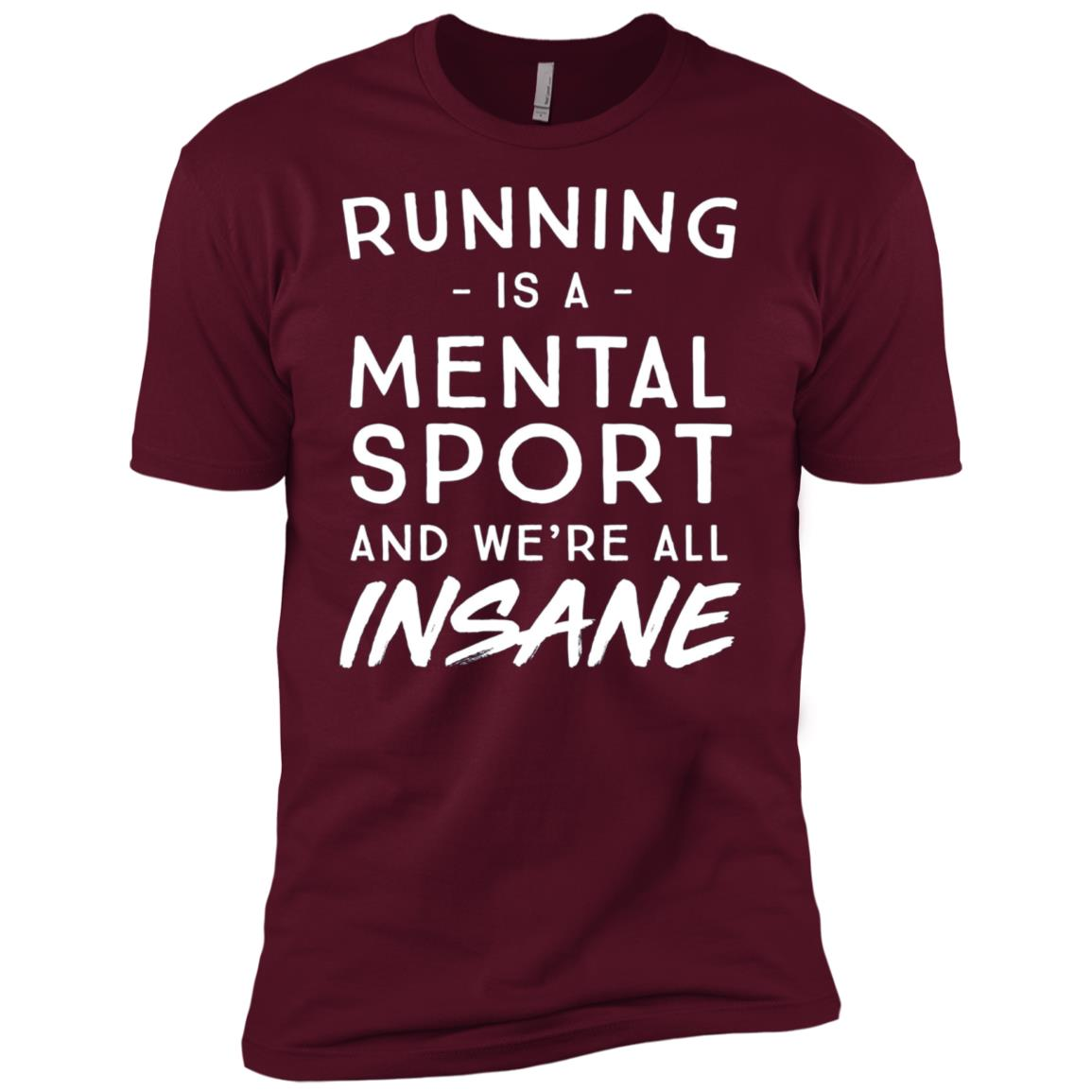 Running is a mental sport and we're all insane Men Short Sleeve T-Shirt