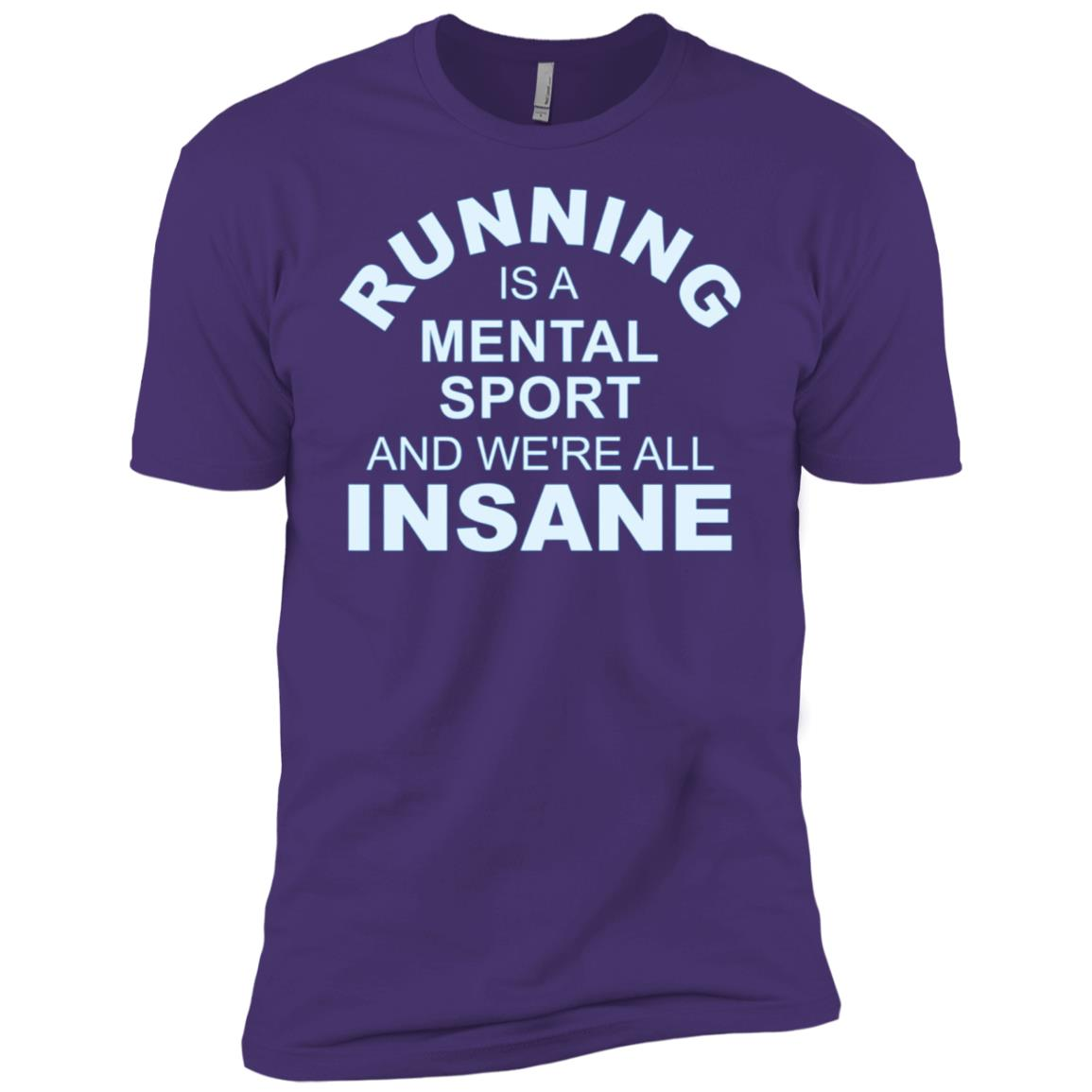 Running Is A Mental Sport And We Are All Insane Fun Men Short Sleeve T-Shirt