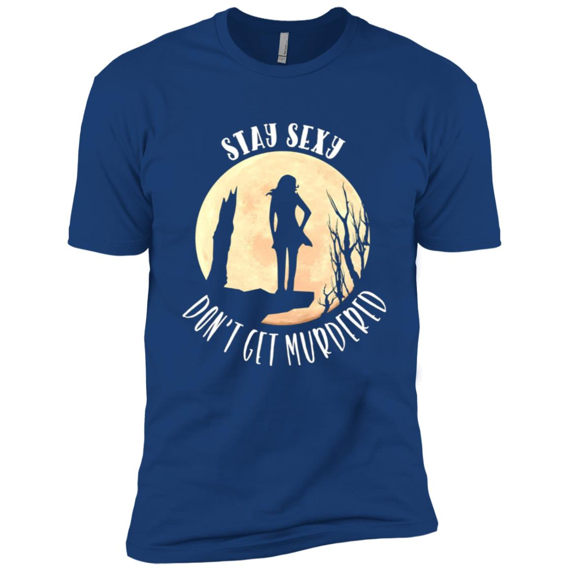 Stay Sexy Don't Get Murdered For Men and Women Men Short Sleeve T-Shirt