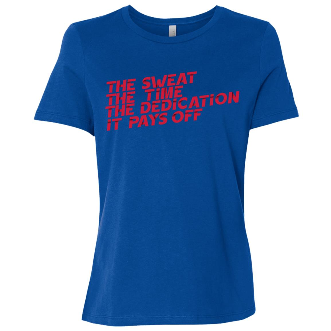 The Sweat The Time The Dedication Women Short Sleeve T-Shirt