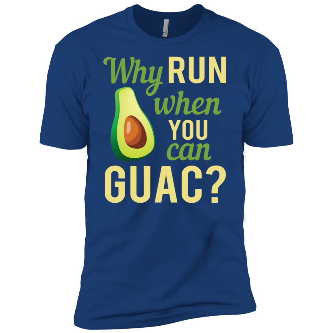 Why Run When You Can Guac Graphic Men Short Sleeve T-Shirt