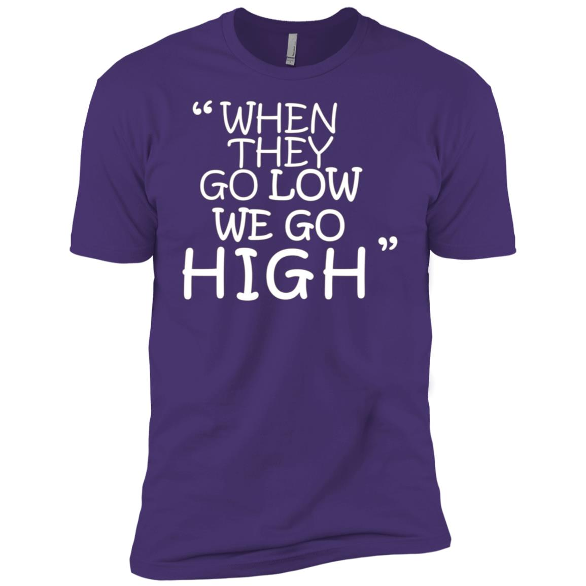 When They Go Low, We Go High Quote Men Short Sleeve T-Shirt