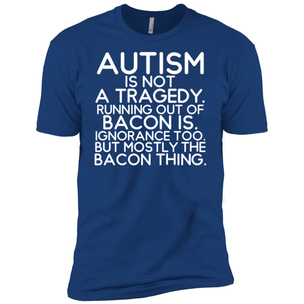 Autism Is Not a Tragedy No Bacon Is Funny Awareness Men Short Sleeve T-Shirt