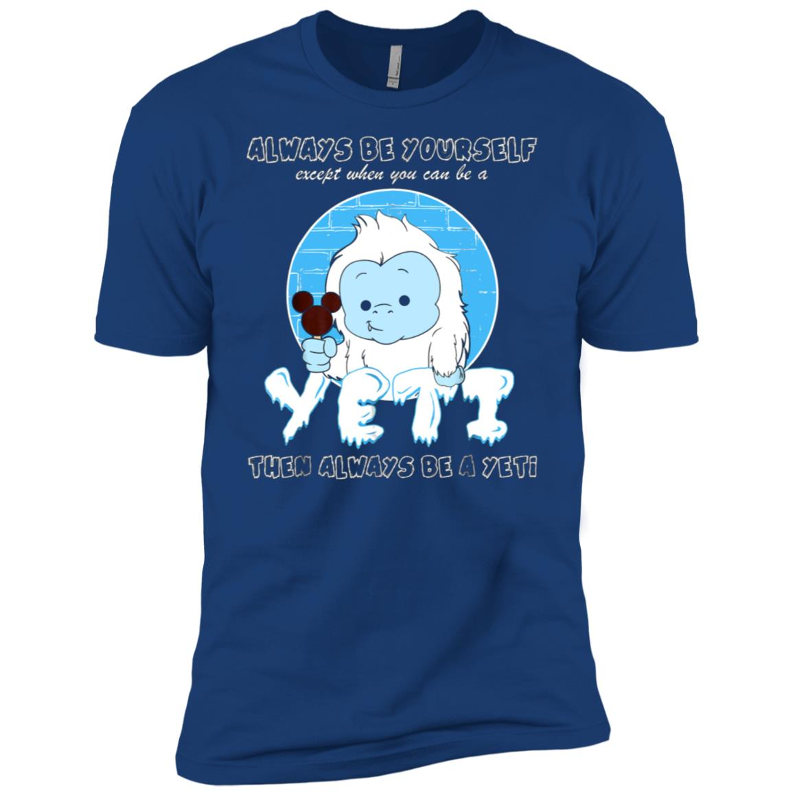 Always be yourself except when you can be a yeti Men Short Sleeve T-Shirt