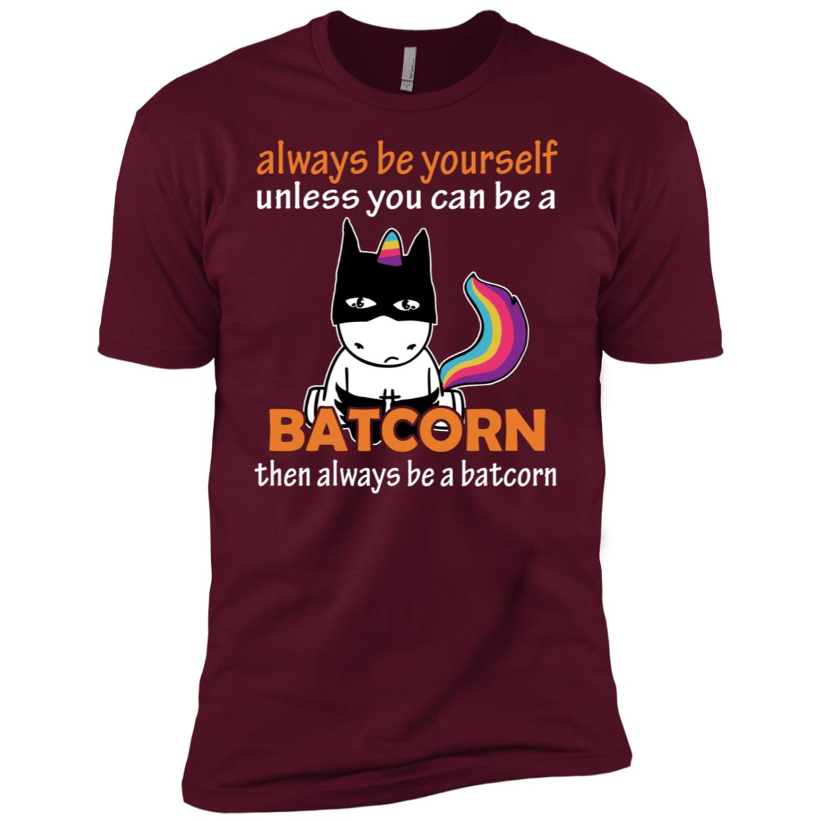 always be yourself unless you can be a batcorn Men Short Sleeve T-Shirt