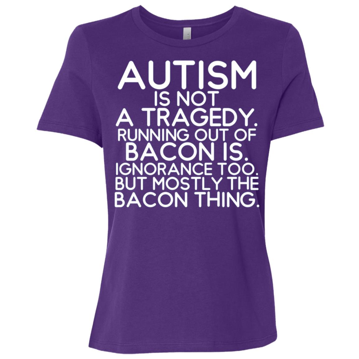 Autism Is Not a Tragedy No Bacon Is Funny Awareness Women Short Sleeve T-Shirt