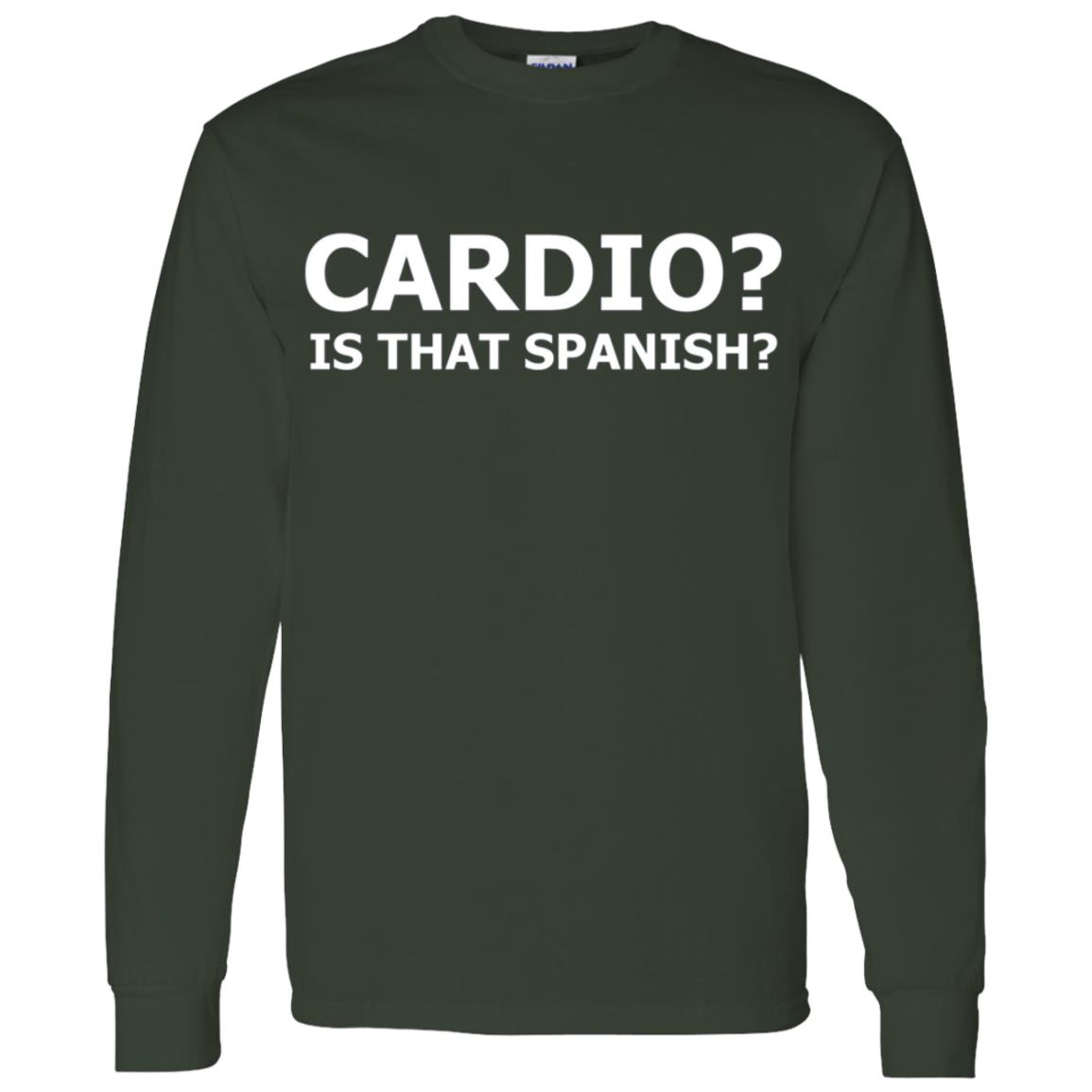 Cardio Is That Spanish Funny Men Long Sleeve T-Shirt