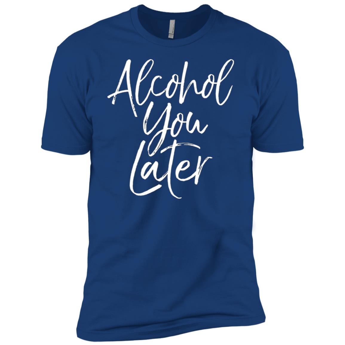 Alcohol You Later Funny Beer Pun Call You Drinking Tee Men Short Sleeve T-Shirt