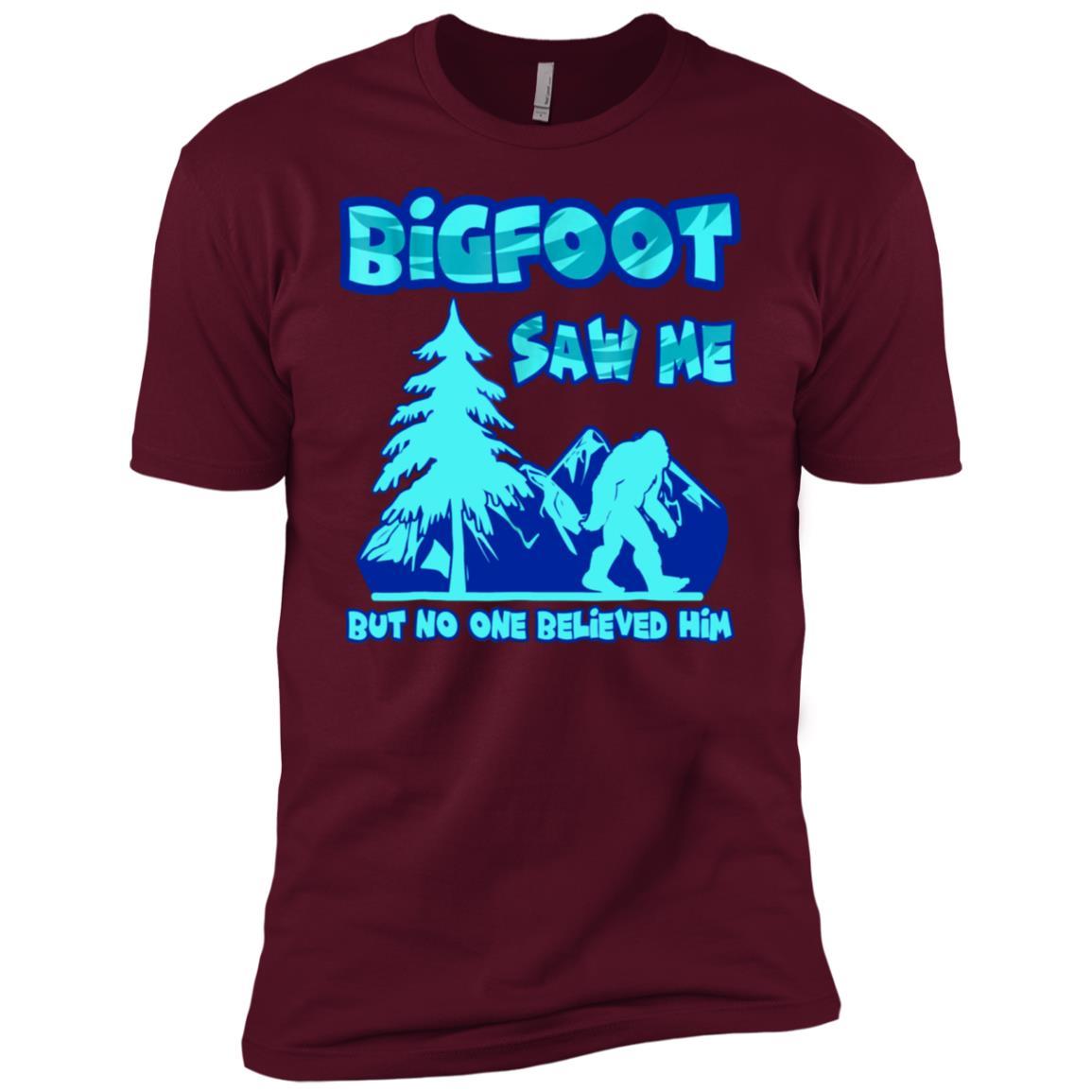 bigfoot-saw-me-i-believe-bigfoot-no-one-believed-me- Men Short Sleeve T-Shirt