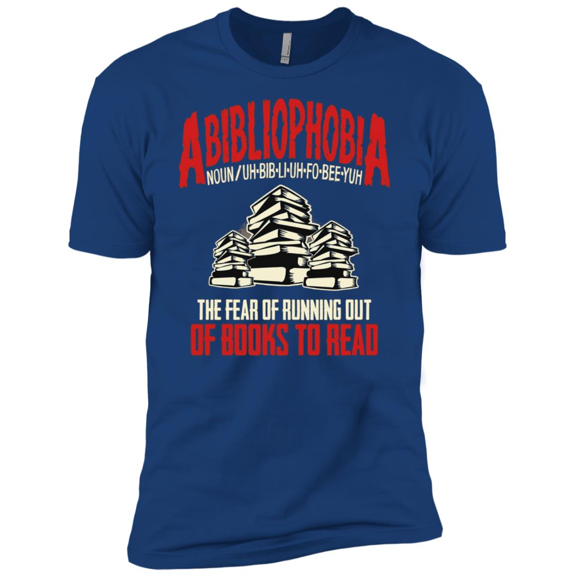 Abibliophobia the Fear of Running out of Books ! Men Short Sleeve T-Shirt