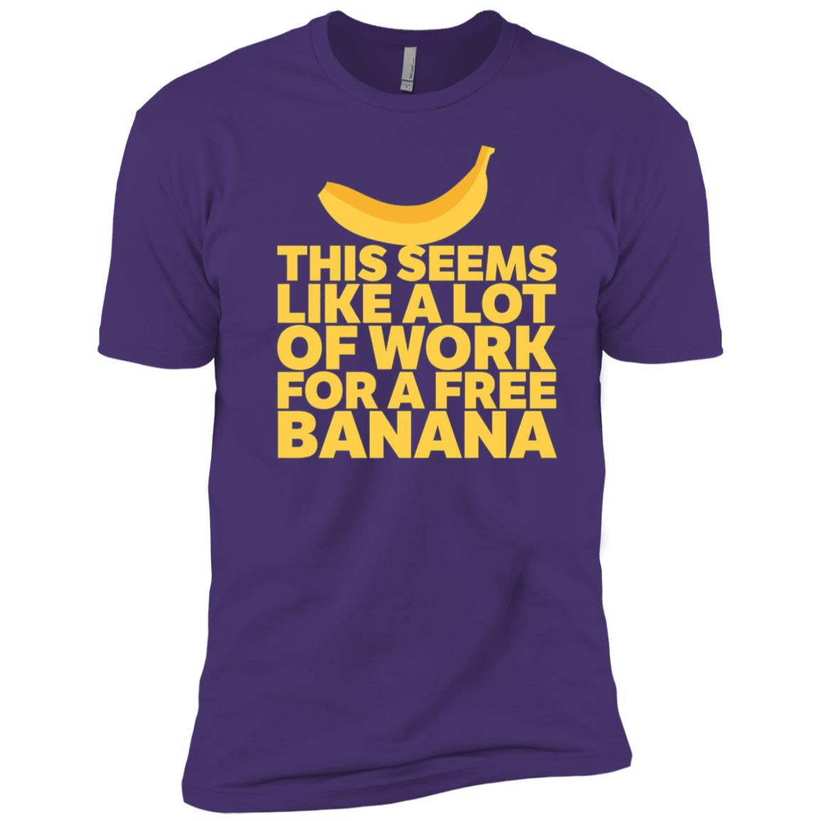 A Lot Of Work For A Free Banana Funny Running Men Short Sleeve T-Shirt