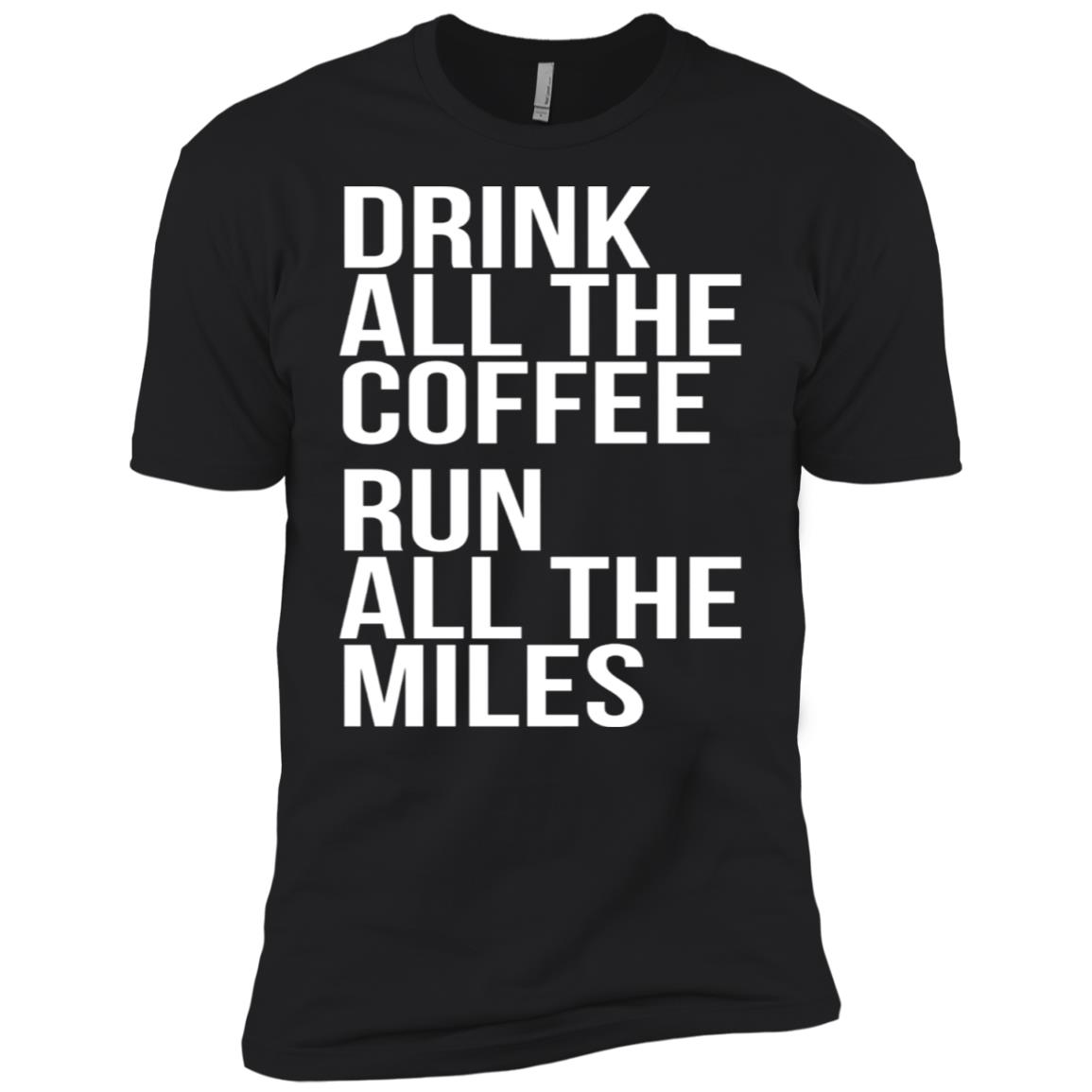 Drink All The Coffee Run All The Miles Marathon -1 Men Short Sleeve T-Shirt