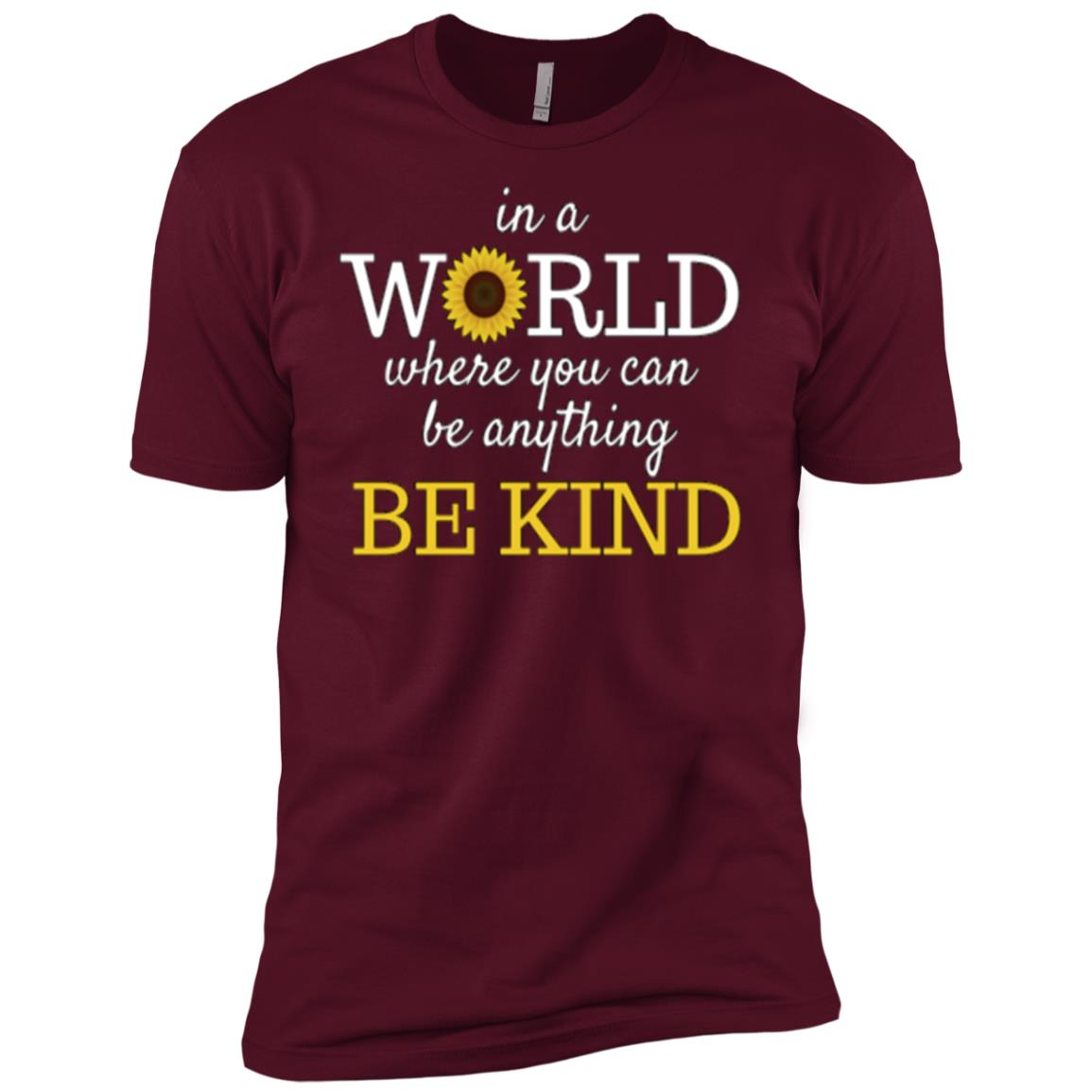 In A World Where You Can Be Anything Be Kind Tee Men Short Sleeve T-Shirt