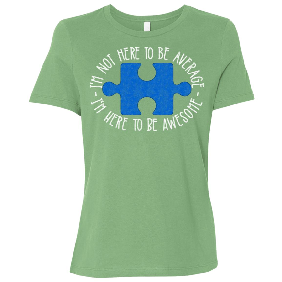 I'm Not Here To Be Average Here To Be Awesome Autism Women Short Sleeve T-Shirt