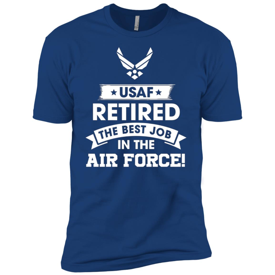 USAF Retired – The Best Job In The Air Force Men Short Sleeve T-Shirt