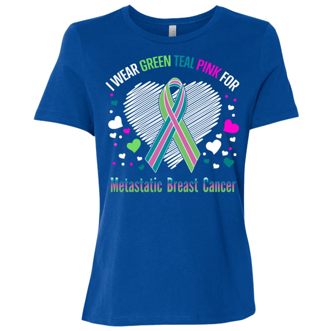 I Wear Green Teal Pink For Metastatic Breast Cancer Women Short Sleeve T-Shirt