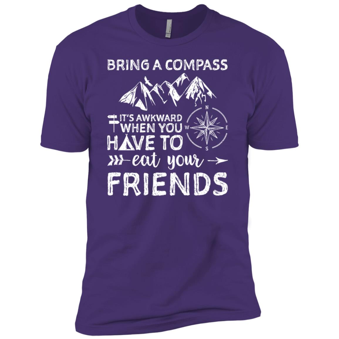 Bring A Compass Eat Your Friends Men Short Sleeve T-Shirt