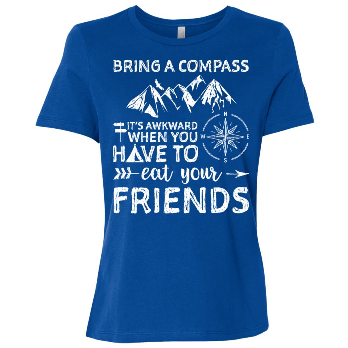 Bring A Compass Eat Your Friends Women Short Sleeve T-Shirt