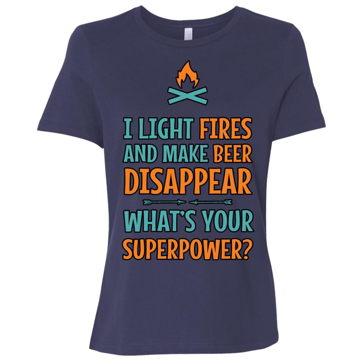I Light Fires And Make Beer Disappear Camping Women Short Sleeve T-Shirt