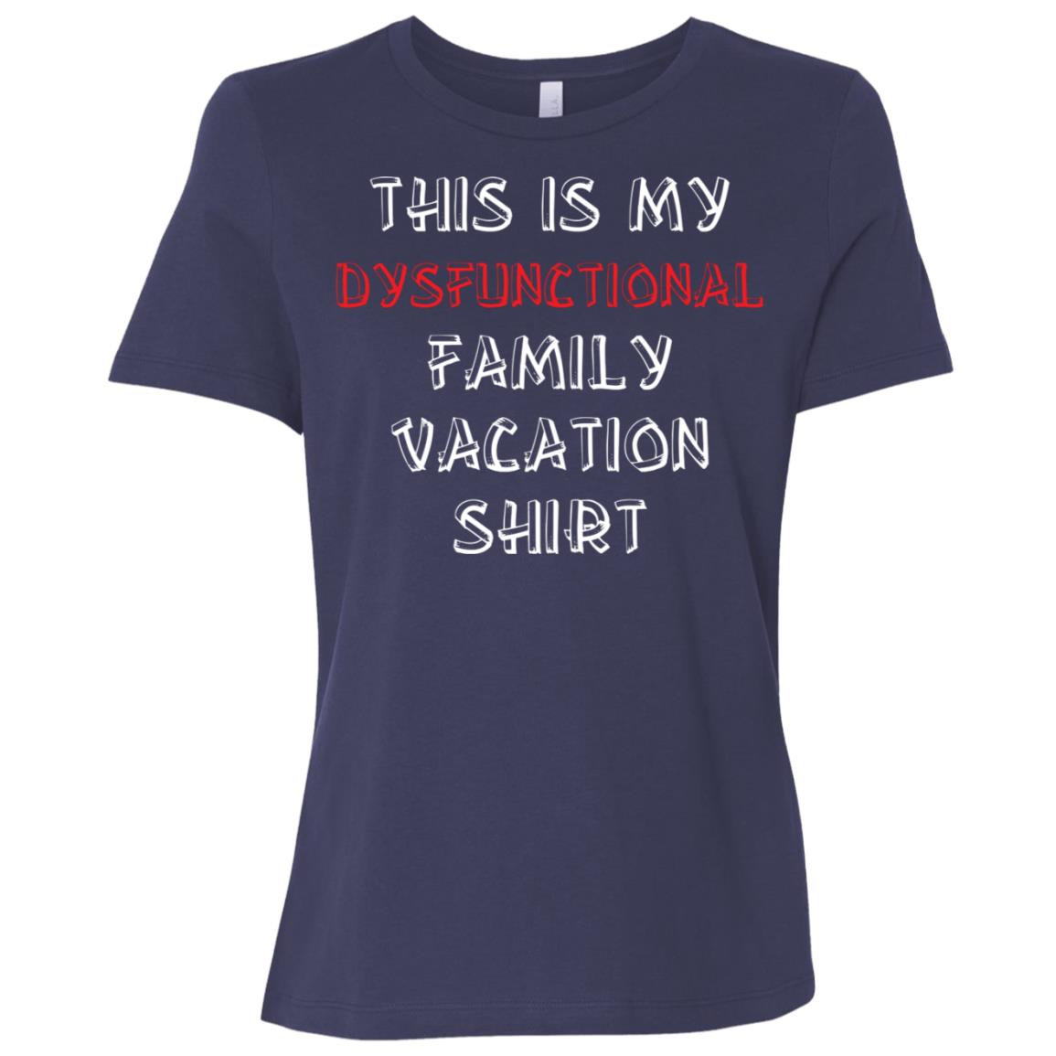 This is My Dysfunctional Family Vacation Funny Women Short Sleeve T-Shirt