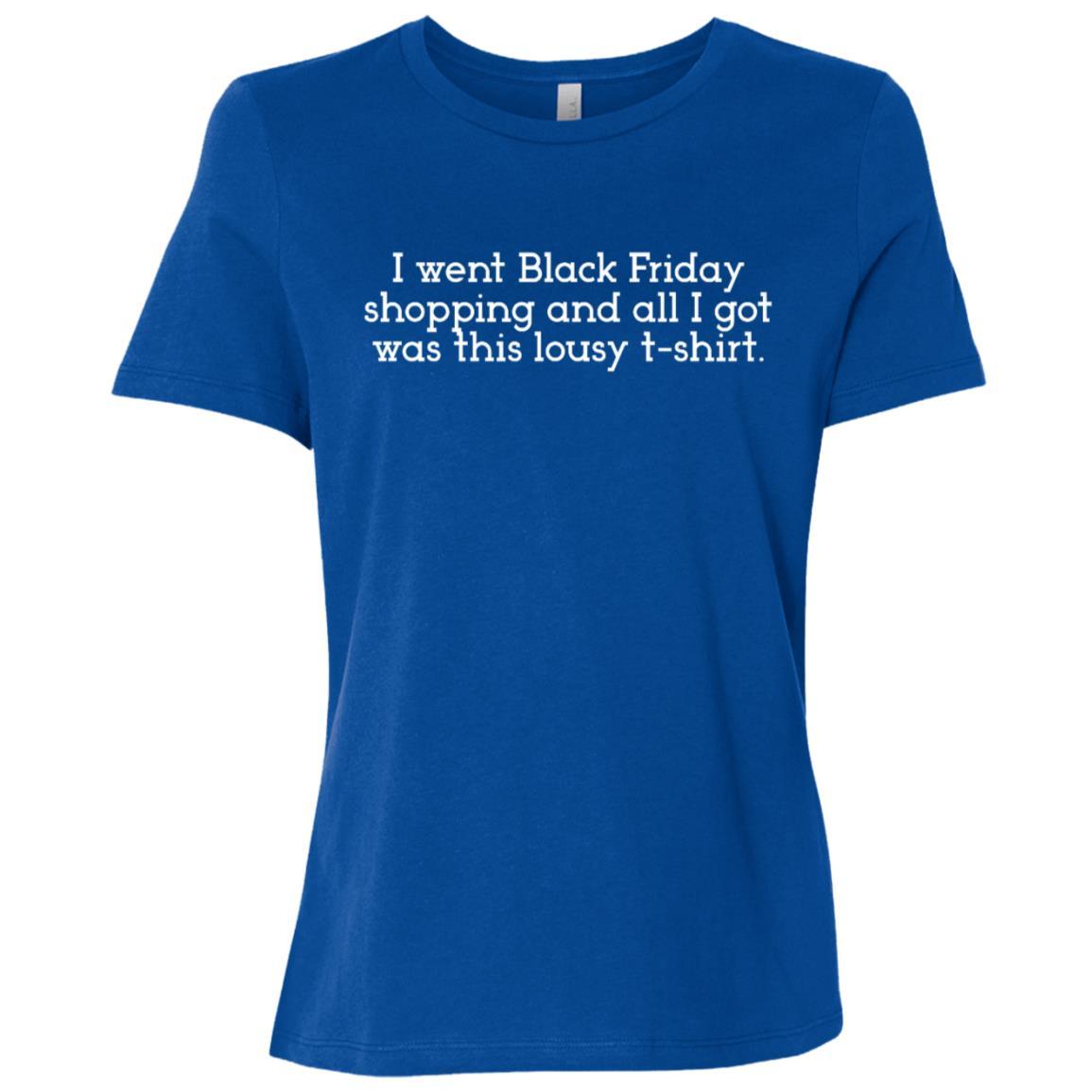 Black Friday – I Went Black Friday Shopping And I Got Women Short Sleeve T-Shirt