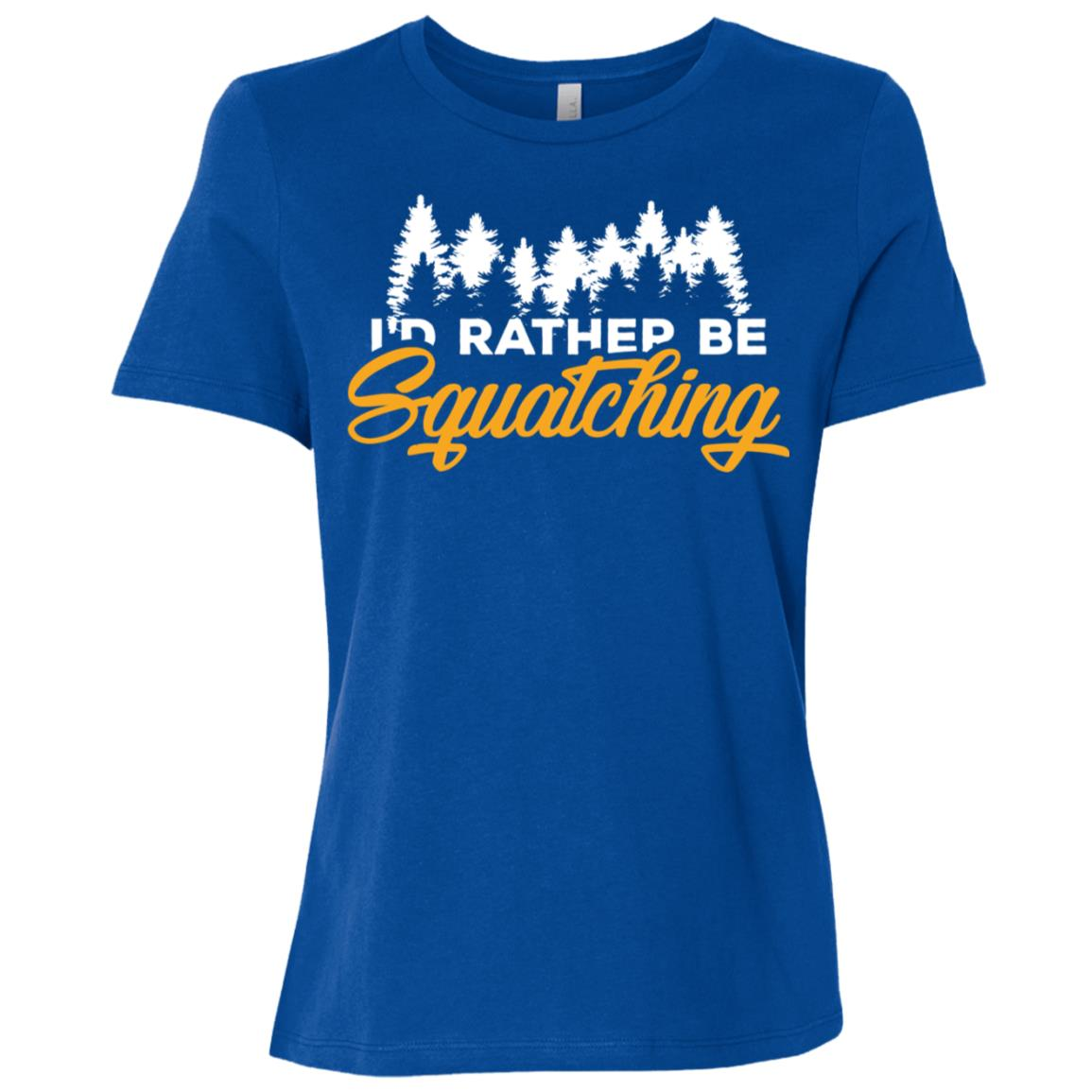 Bigfoot Sasquatch I'd Rather be Squatching Women Short Sleeve T-Shirt