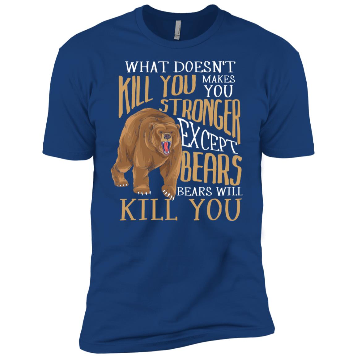 Doesn't Kill You Makes You Stronger Except Bears Ls Men Short Sleeve T-Shirt