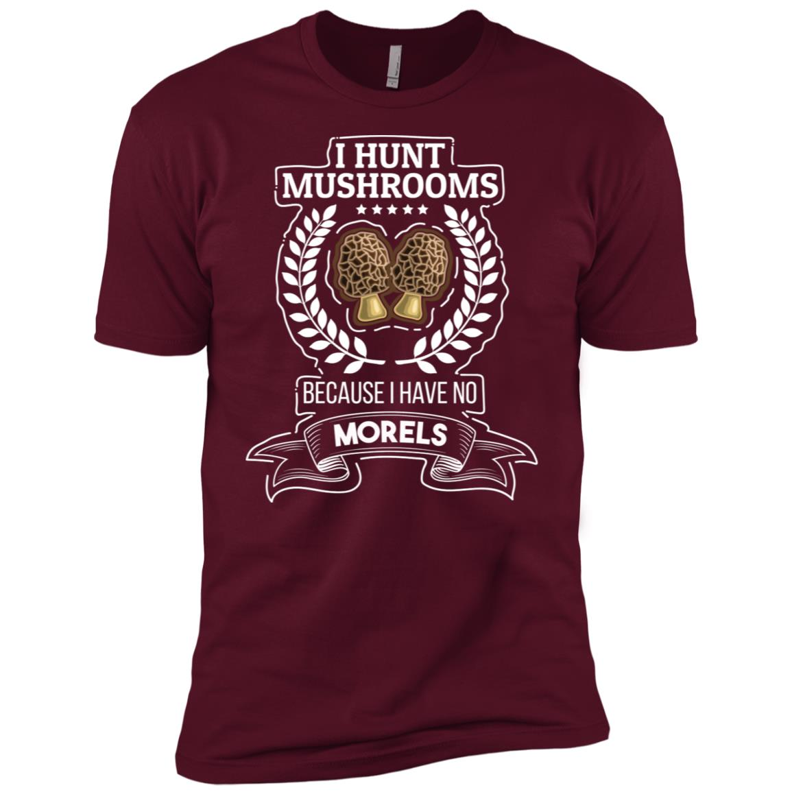 I Hunt Mushrooms Because I Have No Morels Funny Men Short Sleeve T-Shirt