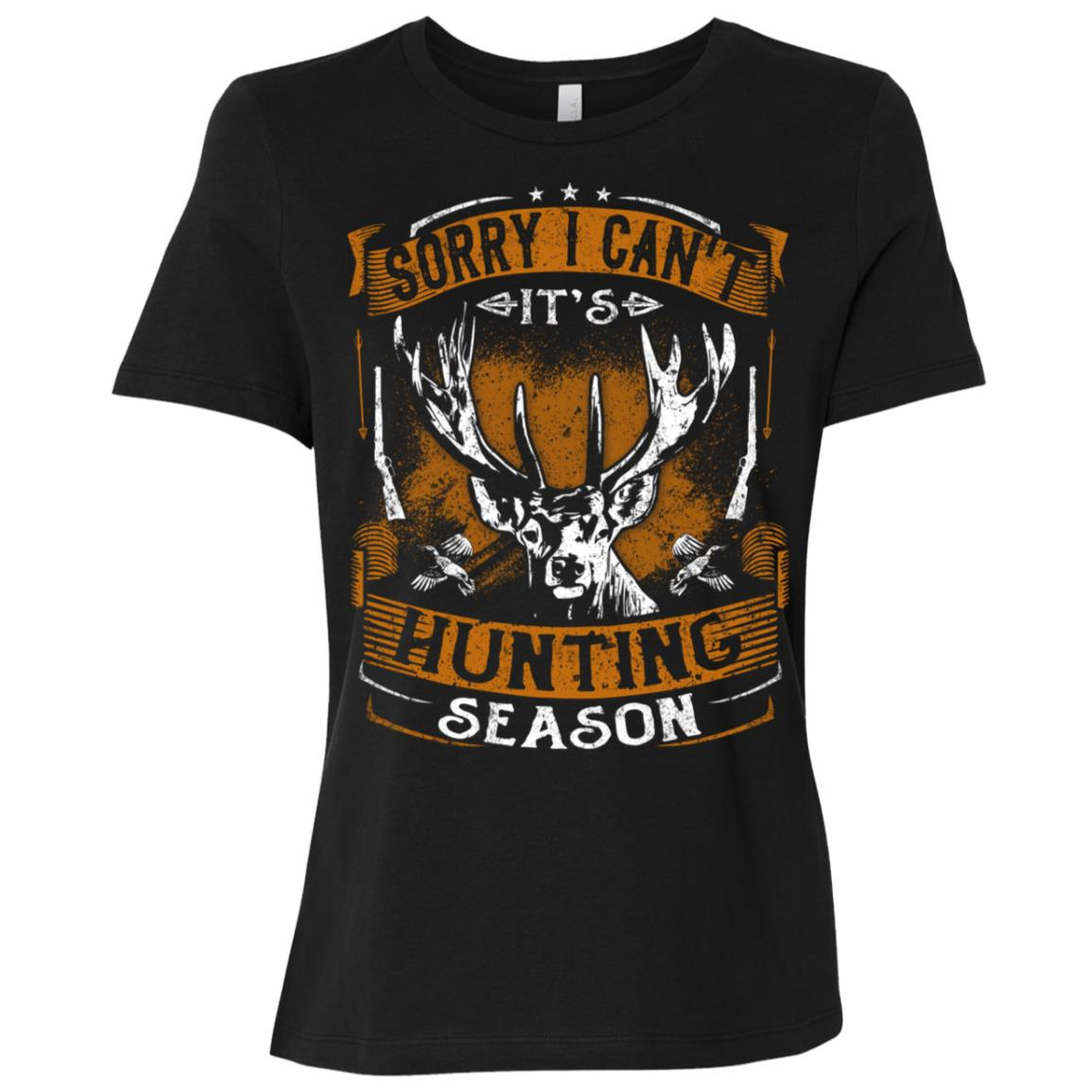 Sorry I Can't It's Hunting Season Deer Hunters Women Short Sleeve T-Shirt