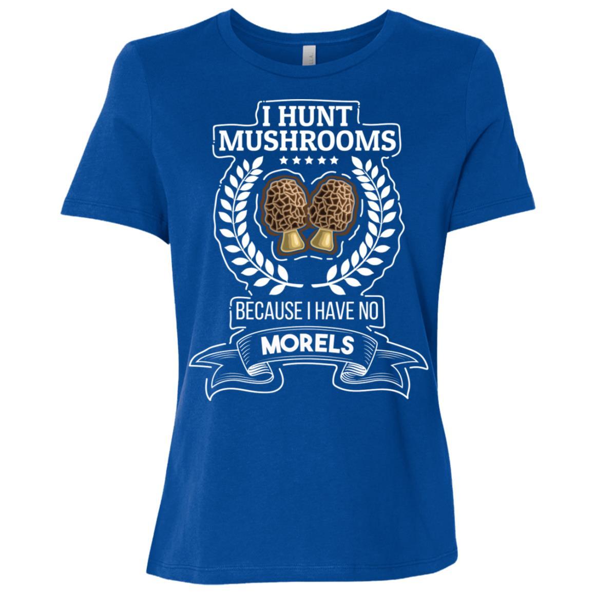 I Hunt Mushrooms Because I Have No Morels Funny Women Short Sleeve T-Shirt