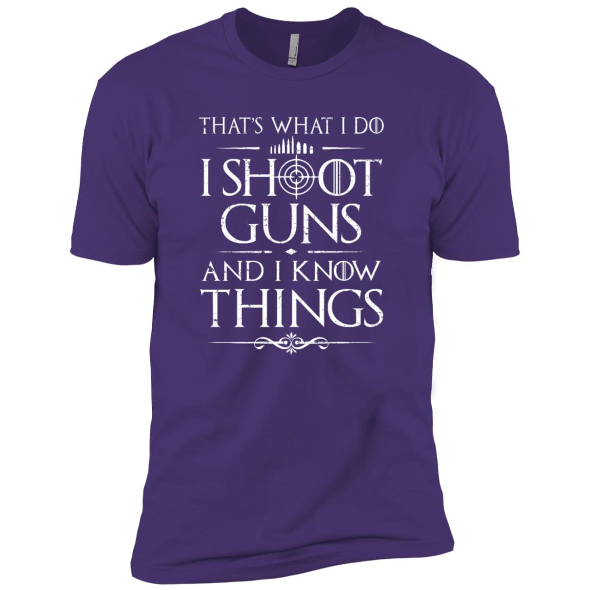 That's What I Do I Shoot Guns History And I Know Things T-Sh Men Short Sleeve T-Shirt
