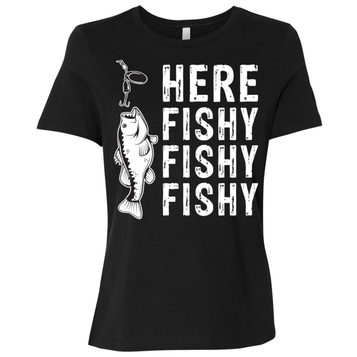 Here Fishy Fishy Fishy Tee Funny Outdoor Hunting Women Short Sleeve T-Shirt