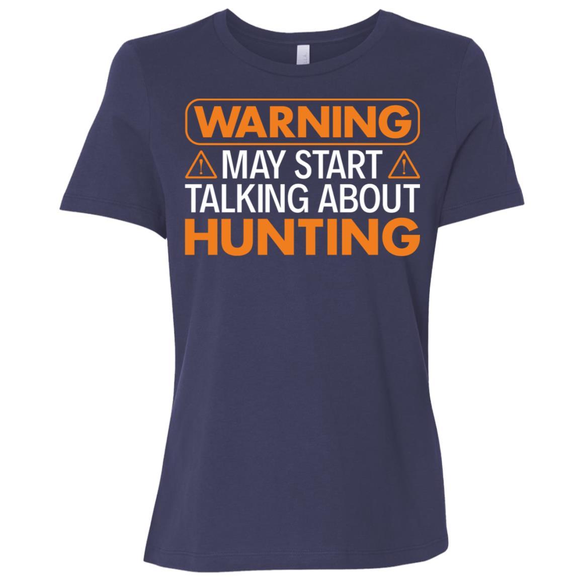Warning May Start Talking About Hunting Women Short Sleeve T-Shirt
