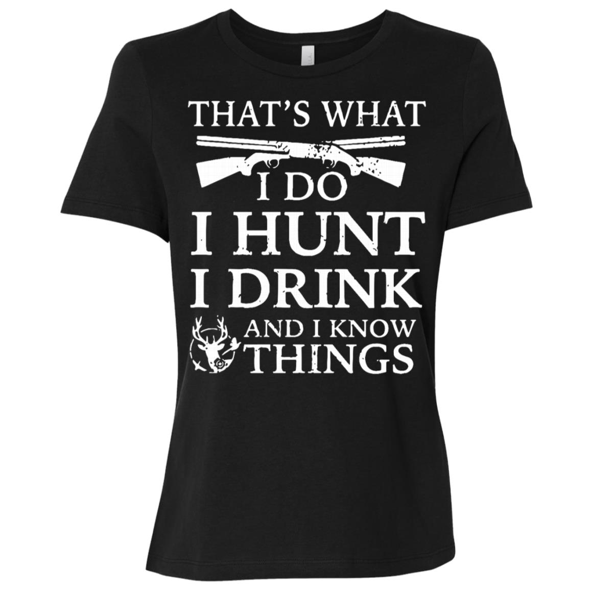 that-what-i-do-i-hunt-i-drink-and-i-know-things Women Short Sleeve T-Shirt