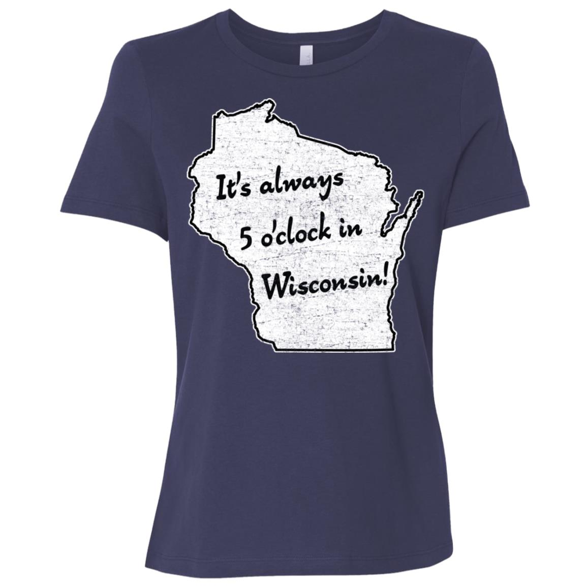 It's always 5 o'clock in Wisconsin sconnie wisco Women Short Sleeve T-Shirt