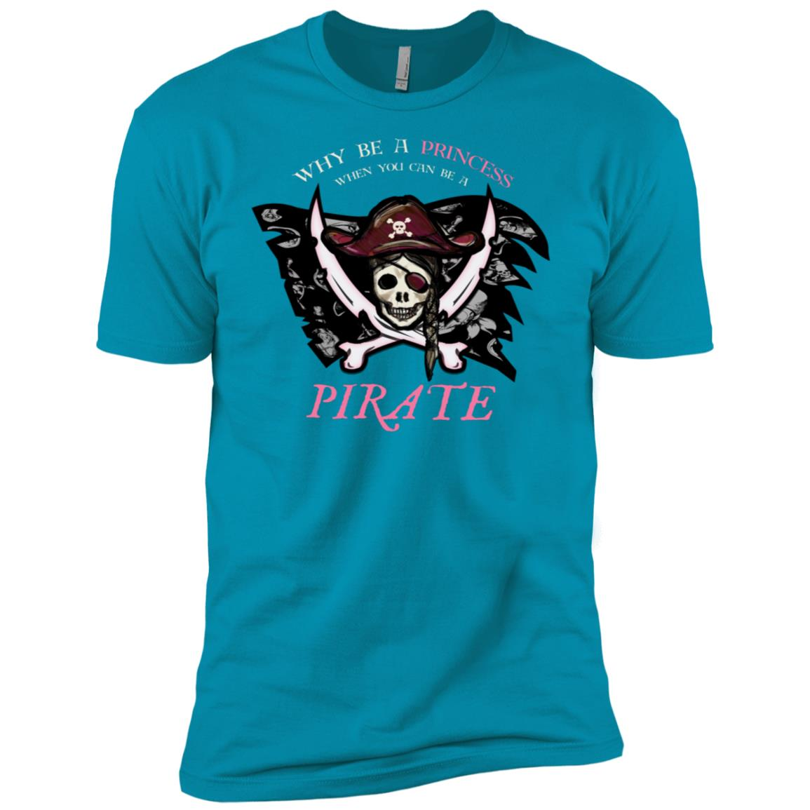 Why Be A Princess When You Can Be A Pirate Gift Men Short Sleeve T-Shirt