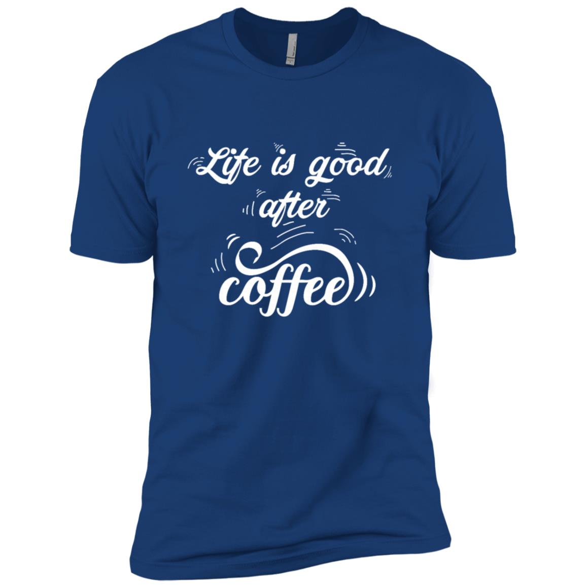 Life Is Good After Coffee -2 Men Short Sleeve T-Shirt
