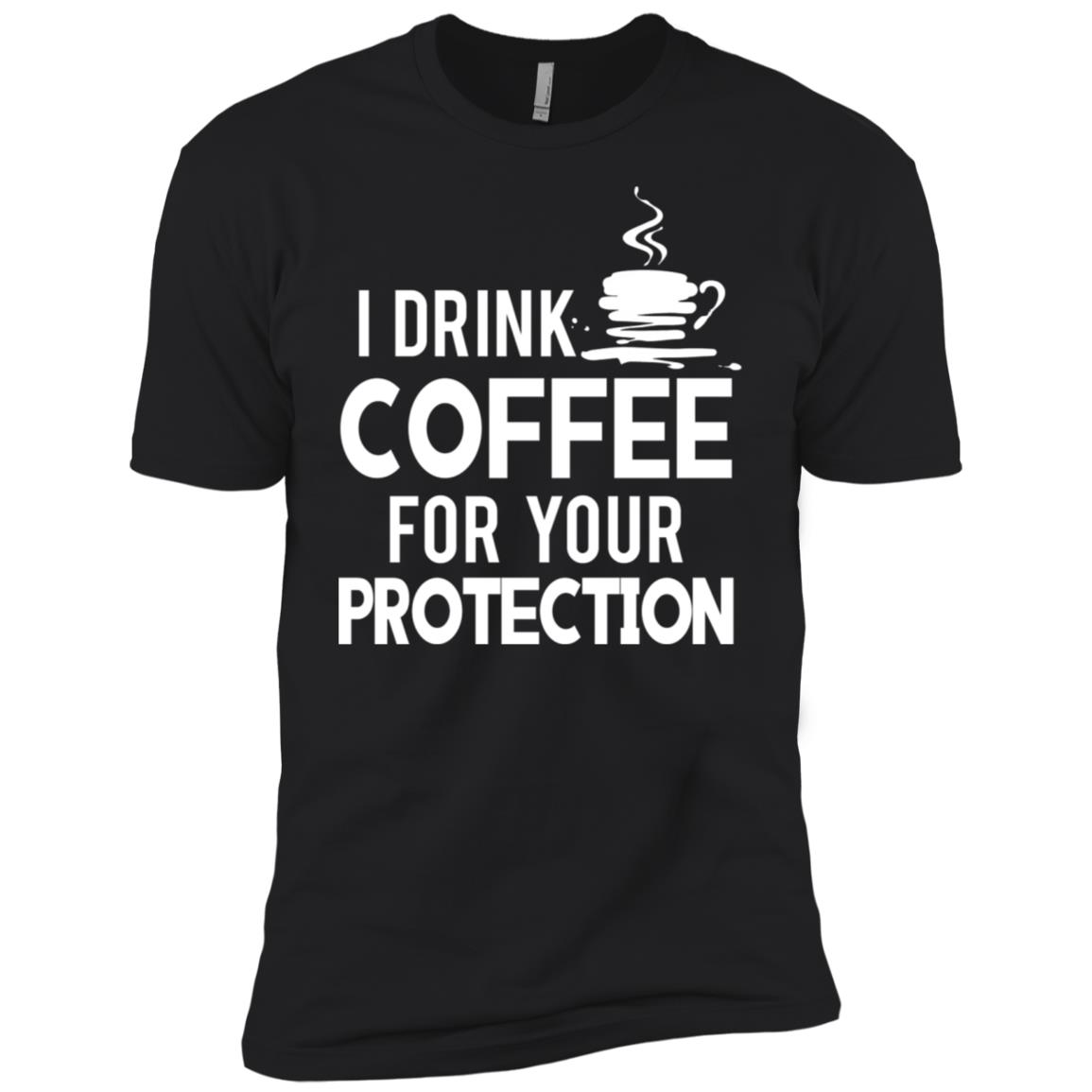 I Drink Coffee For Your Protection Funny Men Short Sleeve T-Shirt