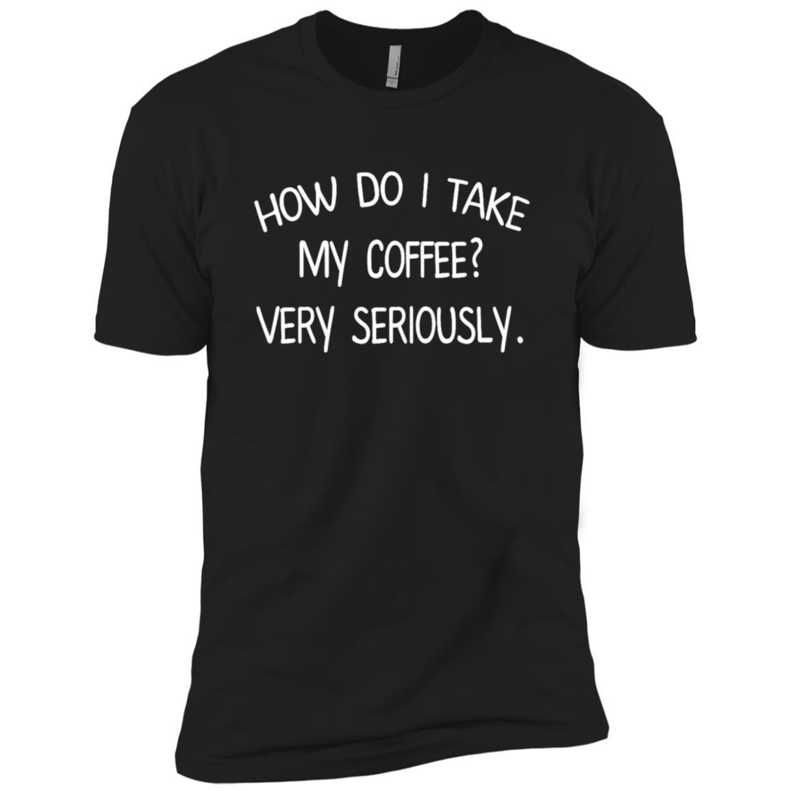 How Do I Take My Coffee Caffeine, Latte Men Short Sleeve T-Shirt