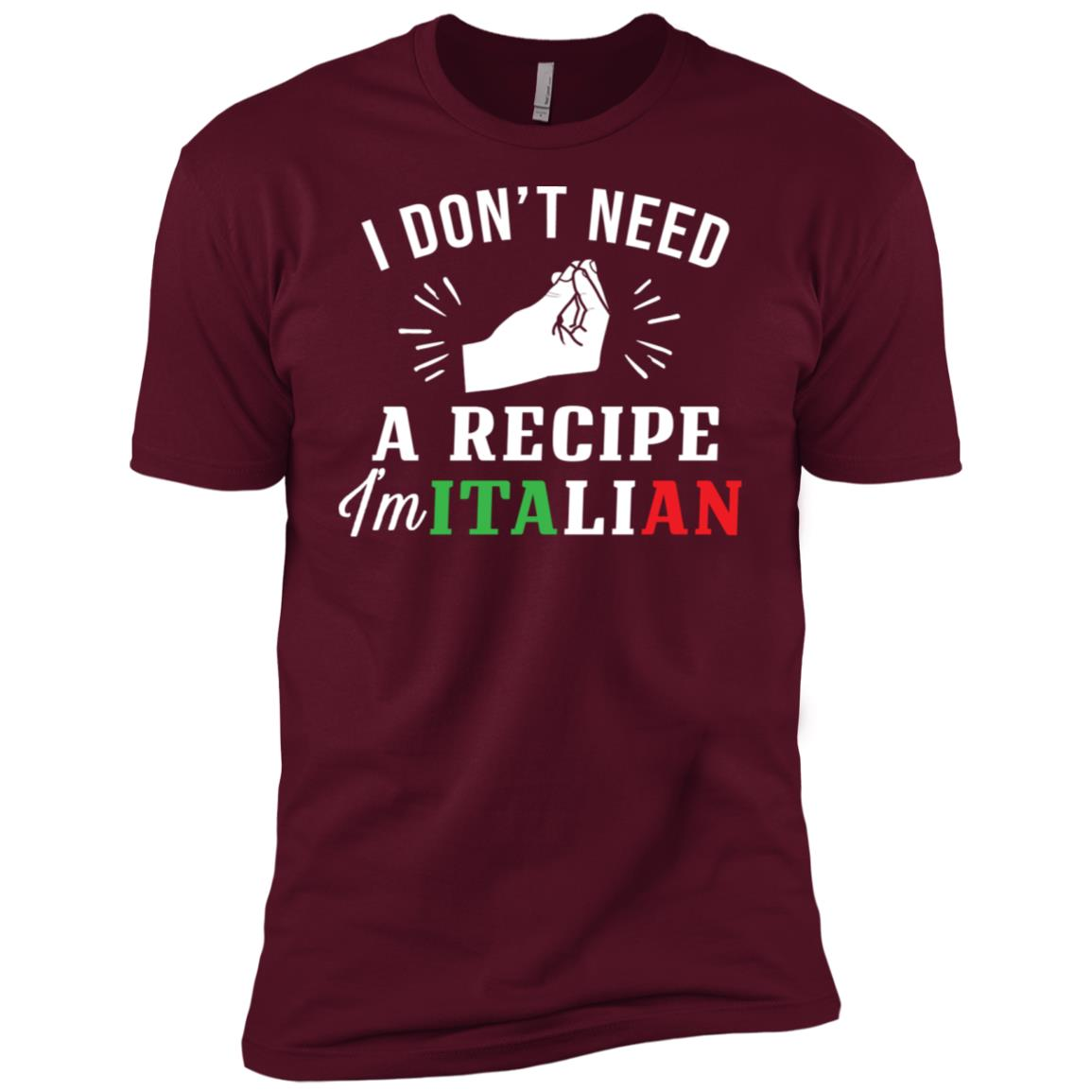 Don't Need Recipe I'm Italian Men Short Sleeve T-Shirt