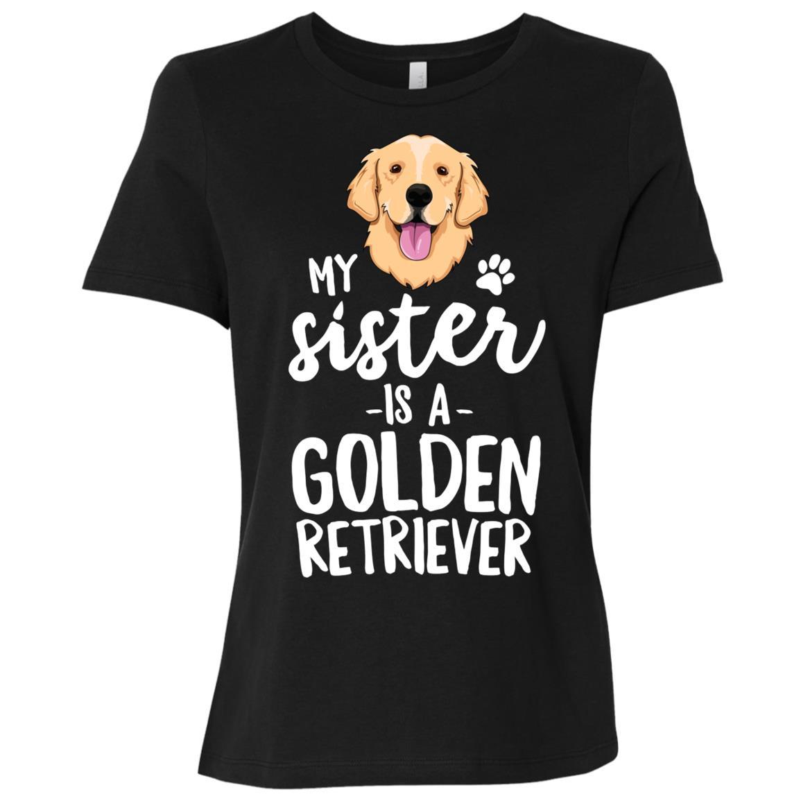 My Sister Is A Golden Retriever Dog Gift Women Short Sleeve T-Shirt