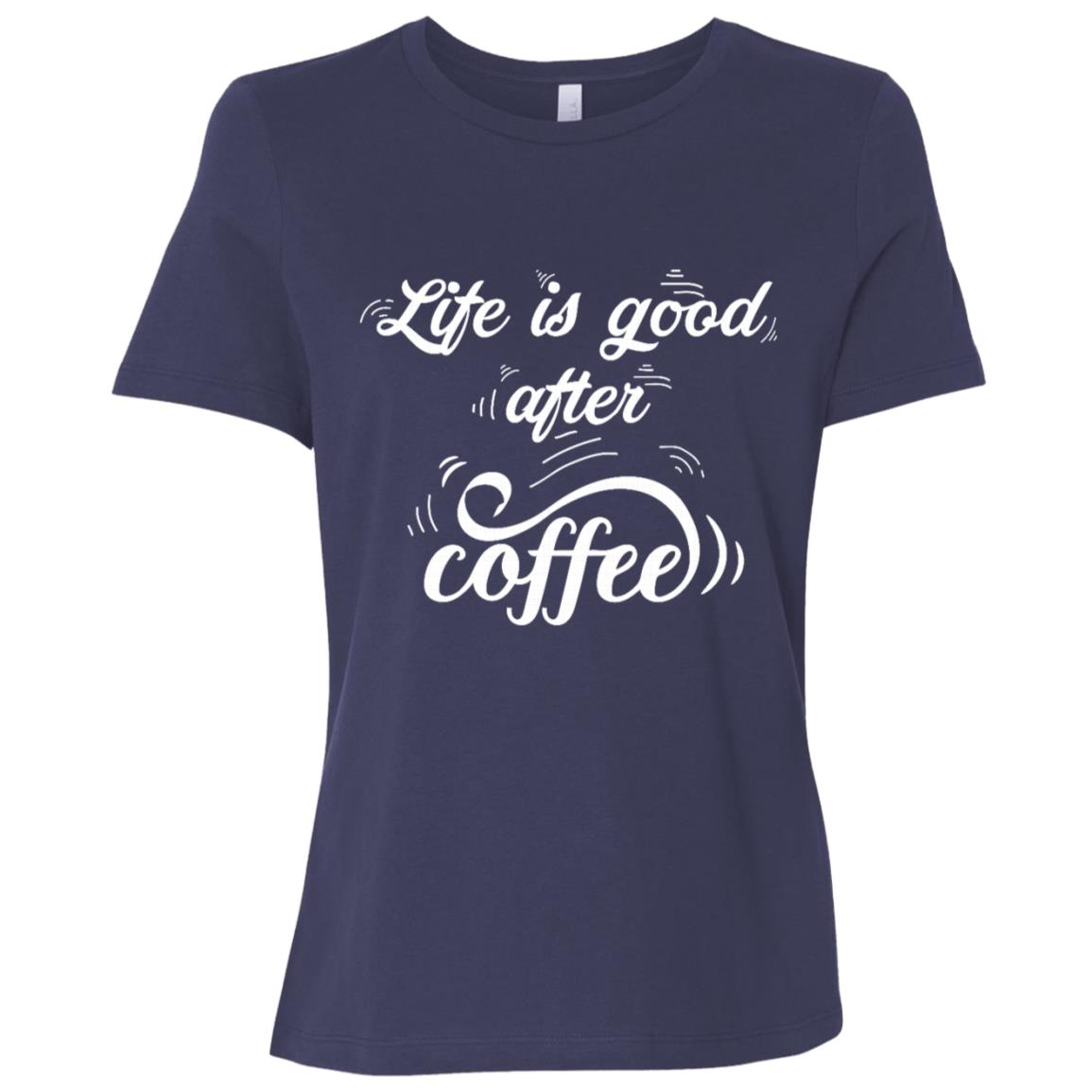 Life Is Good After Coffee -2 Women Short Sleeve T-Shirt