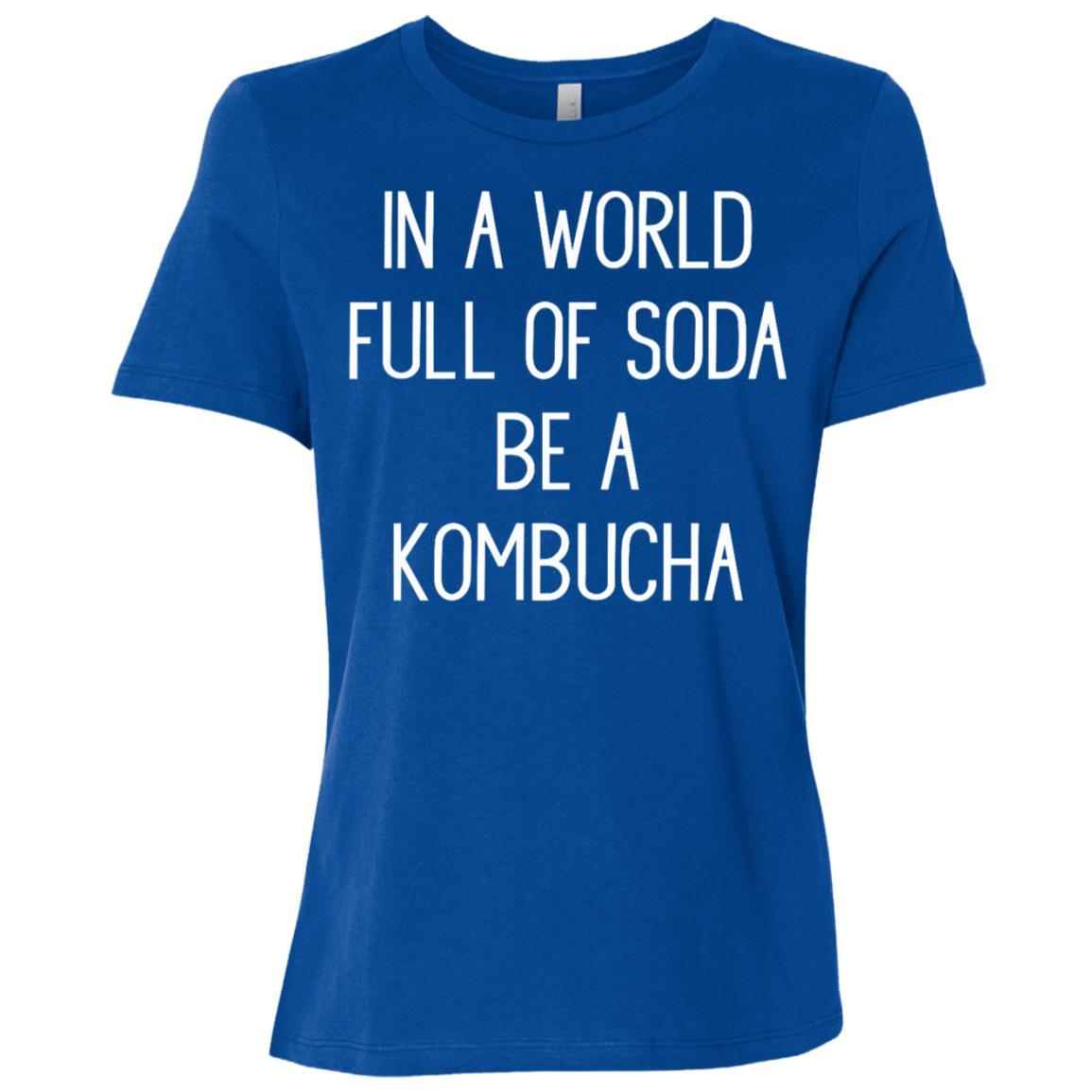 In A World Full Of Soda Be A Kombucha Women Short Sleeve T-Shirt